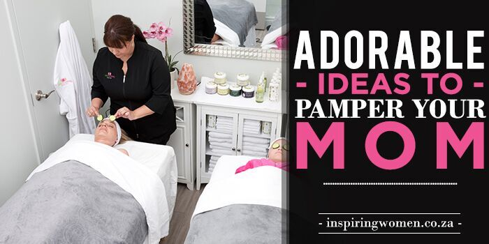 Adorable ideas pamper mom