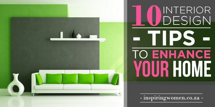 10 Easy Interior design Tips that will Enhance Your Home
