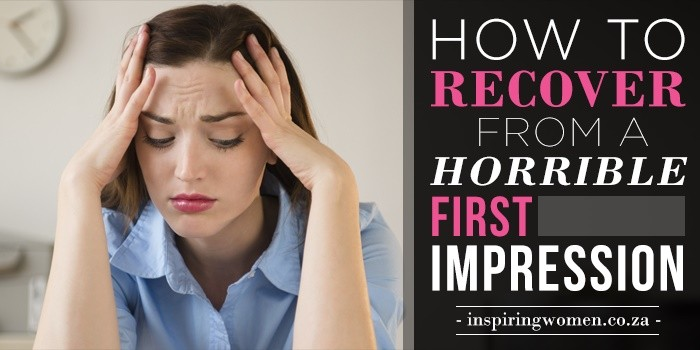 recover Horrible first impression