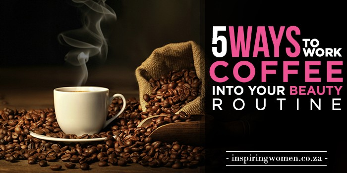 Ways-to-Work-Coffee-Into-Your-Beauty-Routine